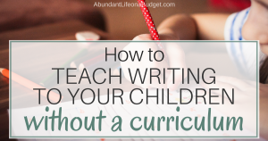 How to Teach Writing to Your Children without a Curriculum